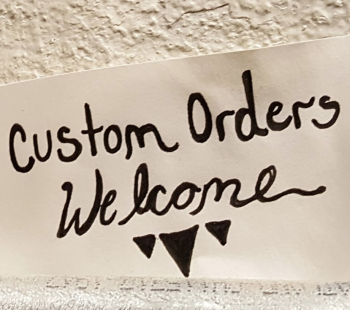 Custom Orders Available | terkwoize
